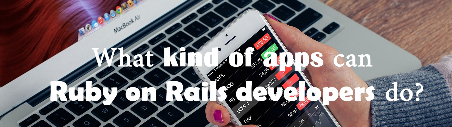 What kind of apps can Ruby on Rails developers do?